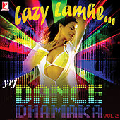 Lazy Lamhe - YRF Dance Dhamaka Vol. 2 by Various Artists