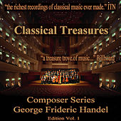 Classical Treasures Composer Series: George Frideric Handel, Vol. 1 by Various Artists