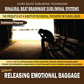 Releasing Emotional Baggage by Binaural Beat Brainwave Subliminal Systems