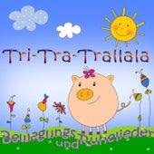 Tri-Tra-Trallala (Lass uns tanzen und turnen. Bewegungs- und Ruhelieder für Kinder) by Various Artists