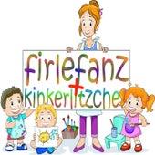 Firlefanz & Kinkerlitzchen (Lass uns tanzen und turnen. Bewegungs- und Ruhelieder für Kinder) by Various Artists