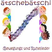 Ätschebätschi (Lass Uns Tanzen Und Turnen. Bewegungs Und Ruhelieder Für Kinder) by Various Artists