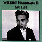 My Life by Wilbert  Harrison