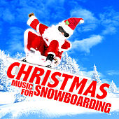 Christmas Music for Snowboarding by Various Artists