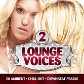 Lounge Voices, Vol. 2 (20 Ambient, Chill Out & Downbeat Pearls) by Various Artists