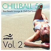 Chillball 50, Vol. 2 (Best Beach Lounge and Chill Out Tunes) by Various Artists