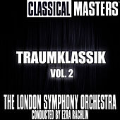 Classical Masters: Traumklassik Vol. 2 by London Symphony Orchestra
