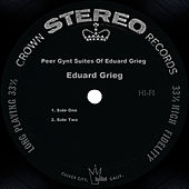 Peer Gynt Suites Of Eduard Grieg by Edvard Grieg