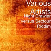 Night Crawler Versus Sectour Riddim by Various Artists