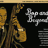 Bop And Beyond - The Original Jazz Revolution von Various Artists