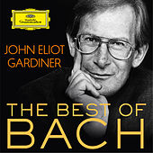 John Eliot Gardiner: The Best Of Bach by Various Artists