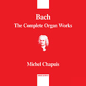 Bach: The Complete Organ Works by Michel Chapuis