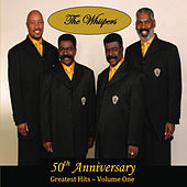 50th Anniversary Greatest Hits, Vol. One by The Whispers
