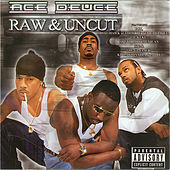 Raw & Uncut by Ace Deuce