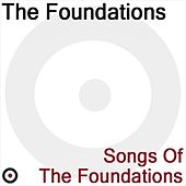 Songs Of The Foundations by The Foundations