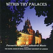 Within Thy Palaces by University of London Royal Holloway Choir