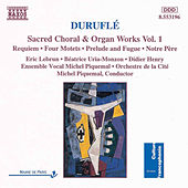 Sacred Choral and Organ Works Vol. 1 by Maurice Durufle