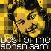 Best Of Me: Adnan Sami by Adnan Sami