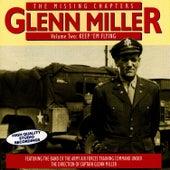 The Missing Chapters Vol. 2: Keep 'Em Flying by Glenn Miller