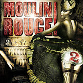 Moulin Rouge 2 by Various Artists
