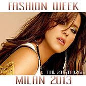 Fashion Week Milano 2013 by Various Artists