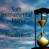 Soft Instrumental Piano: Time in a Bottle by The O'Neill Brothers Group
