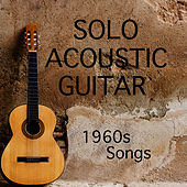 Solo Acoustic Guitar: 1960s Songs by The O'Neill Brothers Group
