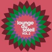 Lounge Du Soleil Vol. 2 by Various Artists