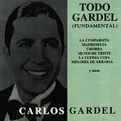 Todo Gardel ( Fundamental ) by Carlos Gardel