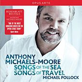 Anthony Michaels-Moore: Songs of the Sea - Songs of Travel by Anthony Michaels-Moore