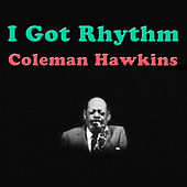 I Got Rhythm by Coleman Hawkins
