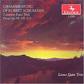 Chamber Music Of Robert Schumann by Lions Gate Trio