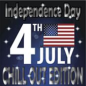 Independence Day, Chill Out Edition (Best of Club Traxx, 4th of July) by Various Artists