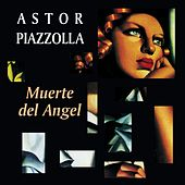 Muerte del Angel by Astor Piazzolla