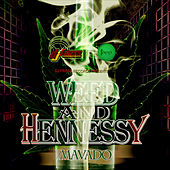 Weed and Hennessy - Single by Mavado