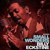 Small Wonders by Billy Eckstine