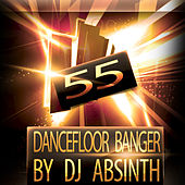 55 Dancefloor Banger By DJ Absinth by Various Artists