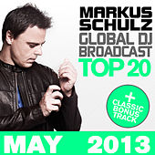 Global DJ Broadcast Top 20 - May 2013 (Including Classic Bonus Track) by Various Artists