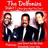 Didn't I (Blow Your Mind This Time) by The Delfonics