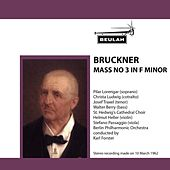 Bruckner: Mass No. 3 in F Minor by Berlin Philharmonic Orchestra