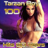 Tarzan Boy: 100 Hits 80 Years by Various Artists
