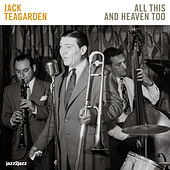 All This and Heaven Too - Live Sessions by Jack Teagarden