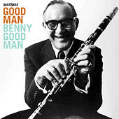 Good Man - Live and Kickin' by Benny Goodman