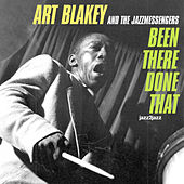 Been There, Done That - Live in Paris by Art Blakey