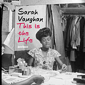 This Is the Life by Sarah Vaughan