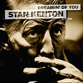 Dreamin' of You by Stan Kenton