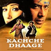 Kachche Dhaage (Original Motion Picture Soundtrack) by Various Artists