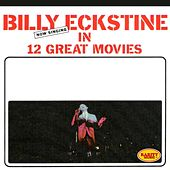 12 Great Movies by Billy Eckstine
