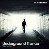 Underground Trance Volume One - EP by Various Artists
