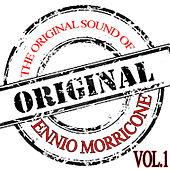 The original sound of Ennio Morricone (Volume 1) by Ennio Morricone